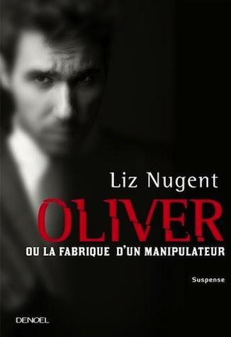 7. Oliver ou la fabrique d'un manipulateur